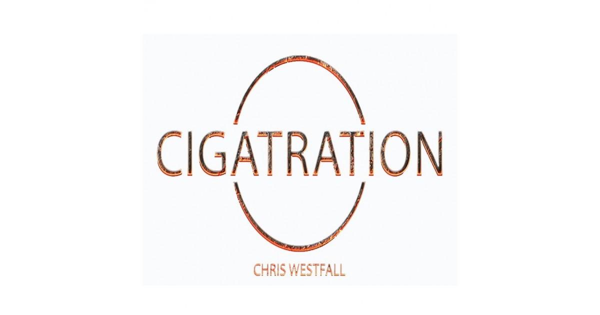 Cigatration by Chris Westfall