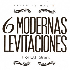 6 Modernas levitaciones (Notas de conferencia)