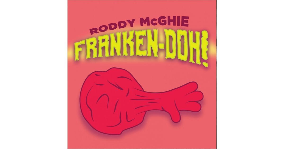 Franken- Doh by Roddy McGhie