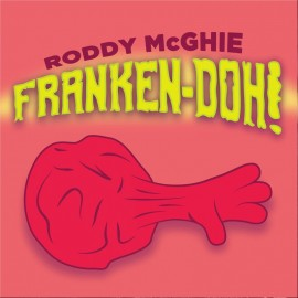 Franken- Doh by Roddy McGhie